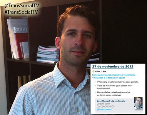 José Manuel López Angulo Social TV Televisión social Transmedia